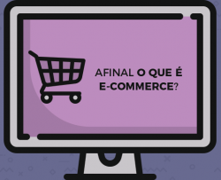 Afinal, o que é e-commerce?