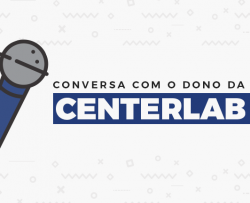 Conversa com o dono do e-commerce: Centerlab