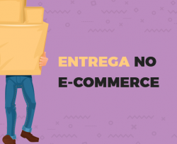 Entrega no e-commerce